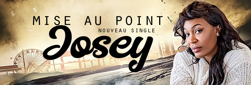 josey mise au point